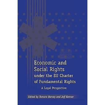 Economic and Social Rights Under the Eu Charter of Fundamental Rights by Hervey & T.
