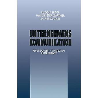 Unternehmenskommunikation Grundlagen . Strategien Instrumente by Gartner & HansDieter
