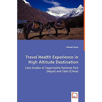 Travel Health Experience in High Altitude Destination  Case Studies of Sagarmatha National Park Nepal and Tibet China by Musa & Ghazali