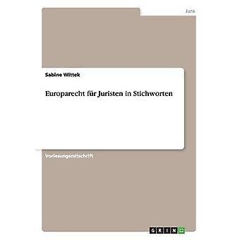 Europarecht fr Juristen in Stichworten by Wittek & Sabine