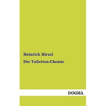 Die ToilettenChemie by Hirzel & Heinrich