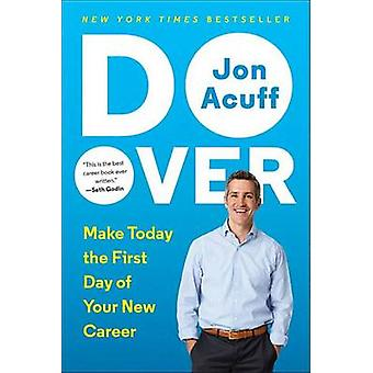 Do Over - Make Today the First Day of Your New Career by Jon Acuff - 9