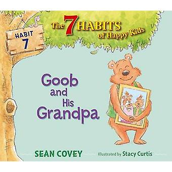 Goob and His Grandpa by Sean Covey - Stacy Curtis - 9781442476530 Book