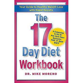 The 17 Day Diet Workbook - Your Guide to Healthy Weight Loss with Rapi