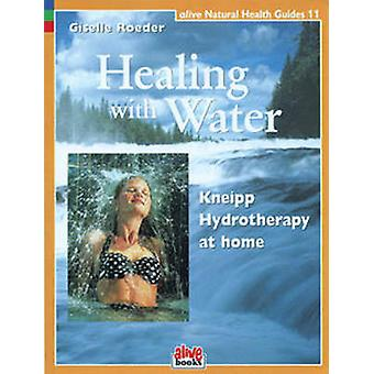 Healing with Water - Kneipp Hydrotherapy at Home by Giselle Roeder - 9