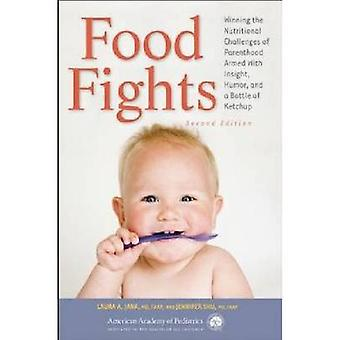 Food Fights - Winning the Nutritional Challenges of Parenthood Armed w