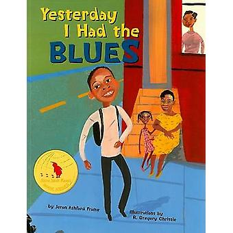 Yesterday I Had the Blues (2nd Revised edition) by Jeron Ashford Fram