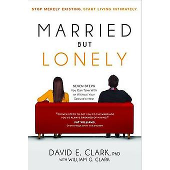 Married But Lonely by David E Clarke - William G Clarke - 97816163869