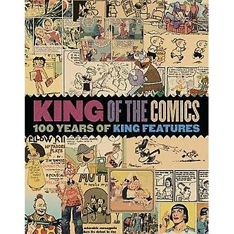 King Of The Comics - One Hundred Years Of King Features Syndicate by K