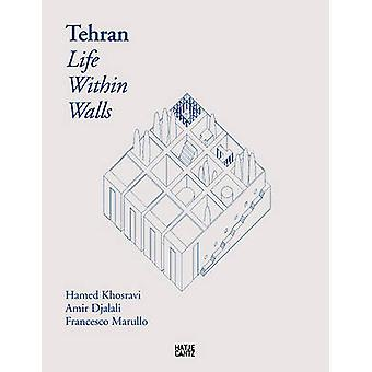 Tehran - Life Within Walls by Salomon Frausto - 9783775741439 Book