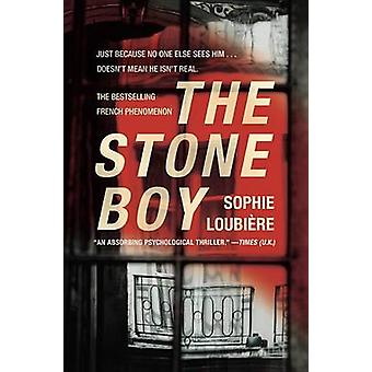 The Stone Boy by Sophie Loubiere - Sophie Loubiaere - 9781455547623 B