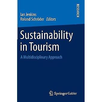 Sustainability in Tourism  A Multidisciplinary Approach by Jenkins & Ian