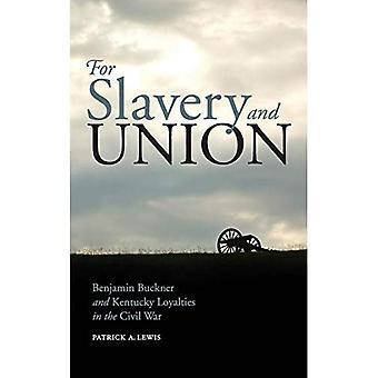 För slaveri och union: Benjamin Buckner och Kentucky lojaliteter i inbördeskriget