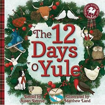12 Days o Yule: A Scots Christmas Rhyme (Picture Kelpies: Traditional Scottish Tales) (Paperback) by Rennie Susan