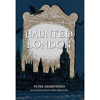 Haunted London (Paperback) by Underwood Peter