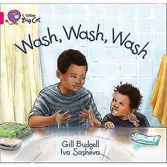 Wash Wash Wash by Gill Budgell & Iva Sasheva & Cliff Moon &  Collins Big Cat
