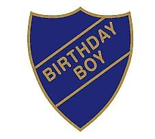 Birthday Boy Enamel Shield Badge - Old School Style!