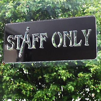 STAFF ONLY Work Place Acrylic Engraved Mirrored Door Sign