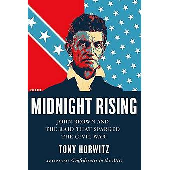 Midnight Rising - John Brown en de inval die leidde de burgeroorlog-b tot