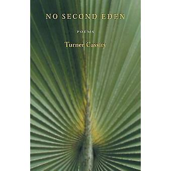 No Second Eden - Poems by Turner Cassity - 9780804010511 Book