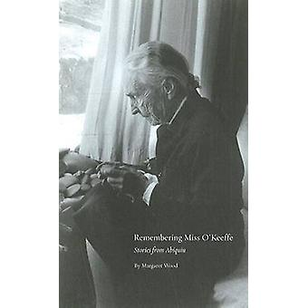 Remembering Miss O'Keeffe - Stories from Abiquiu by Margaret Wood - 97