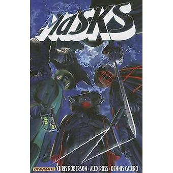 Masks - Volume 1 by Alex Ross - Dennis Calero - Chris Roberson - 97816