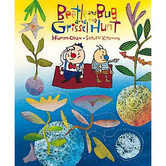 Beetle and Bug and the Grissel Hunt by Hiawyn Oram - Satoshi Kitamura