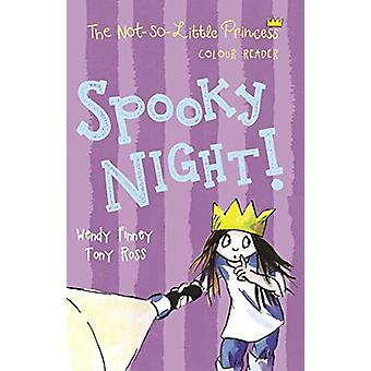 Spooky Night! (The Not so Little Princess) by Wendy Finney - 97817834