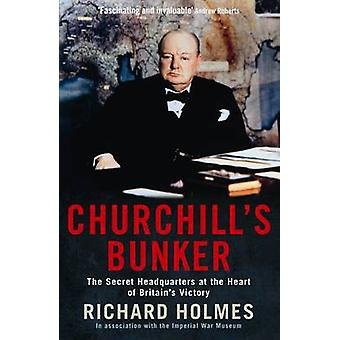 Churchill's Bunker - The Secret Headquarters at the Heart of Britain's