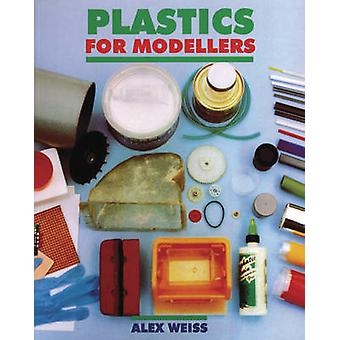 Plastics for Modellers by Alex Weiss - 9781854861702 Book