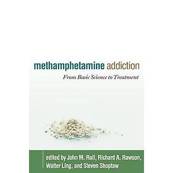 Methamphetamine Addiction by John M. Roll - Richard A. Rawson - Walte