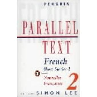 Parallel Text - French Short Stories - Nouvelles Francaises - v. 2 (2nd