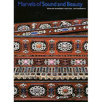 Marvels of Sound and Beauty - Italian Baroque Musical Instruments by F