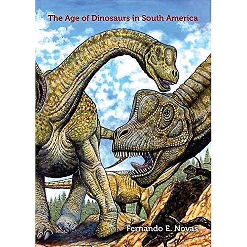 The Age of Dinosaurs in South America (Life of the Past)