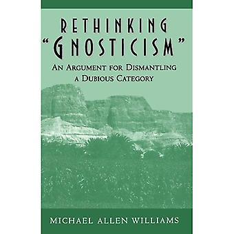 Rethinking Gnosticism: Un Argument pour démonter une catégorie douteuse