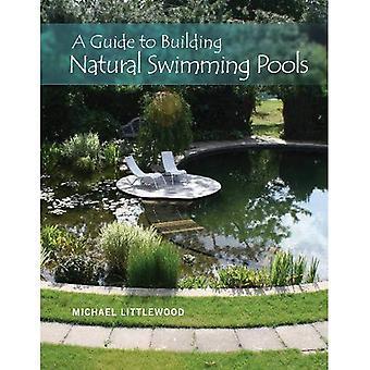Una guida alla costruzione di piscine naturali