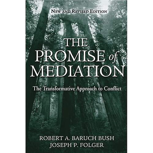 Promise of Mediation  The Transformative Approach to Conflict