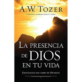 La Presencia de Dios En Tu Vida: Ensenanzas del Libro de Hebreos