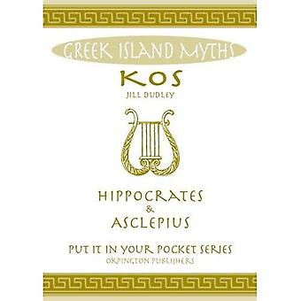 Greek Island Myths: Kos : Hippocrates and Asclepius ('Put it in Your Pocket' Series of Booklets)