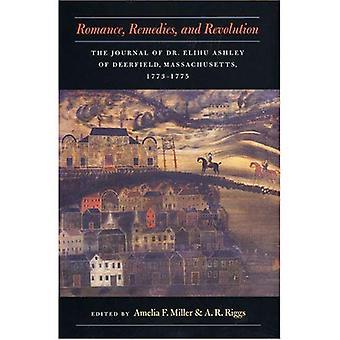 Romance, Remedies, and Revolution: The Journal of Dr. Elihu Ashley of Deerfield, Massachusetts, 1773-1775