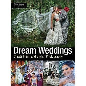 Dream Weddings : Create Fresh and Stylish Photography