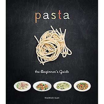 Pasta: The Beginner's Guide