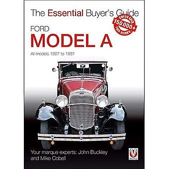 Ford Model A - All Models� 1927 to 1931: The Essential Buyer's Guide (The Essential Buyer's Guide)