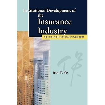 Institutional Development of the Insurance Industry (Hong Kong Economic Policy Studies Series)