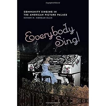 Everybody Sing!: Community Singing in the American Picture Palace