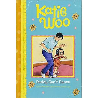 Daddy Can't Dance (Katie Woo)