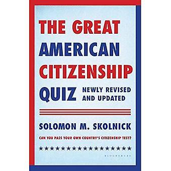 La citoyenneté américaine grand Quiz: Nouvellement révisé et mis à jour