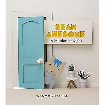 Sean Awesome: A Mission at� Night (Sean Awesome)