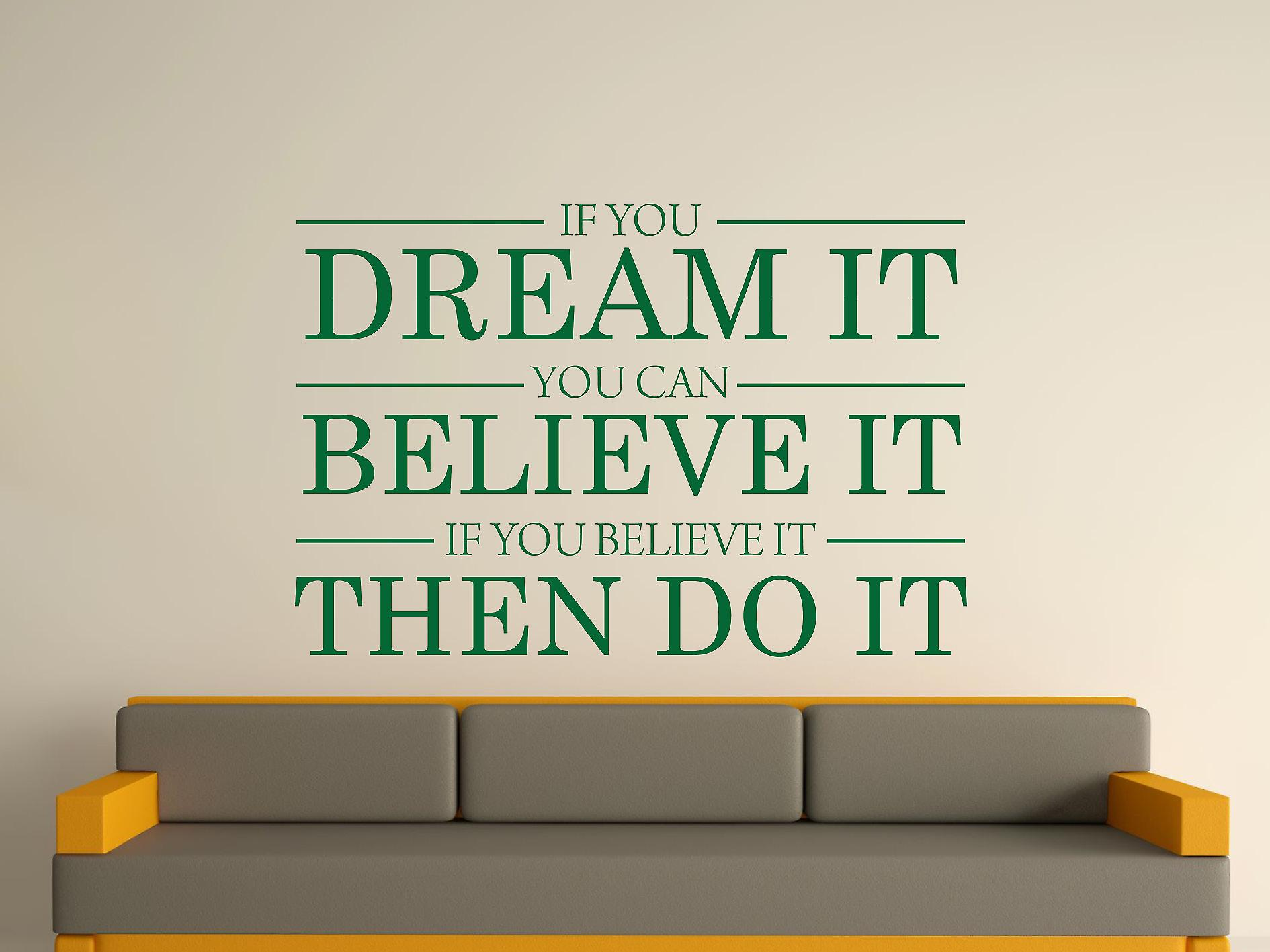 Dream It Believe It Do It Wall Art Sticker - Racing Green