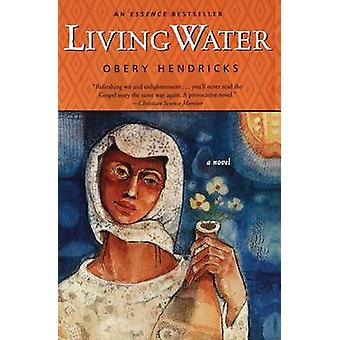 Living Water by Hendricks & Obery
